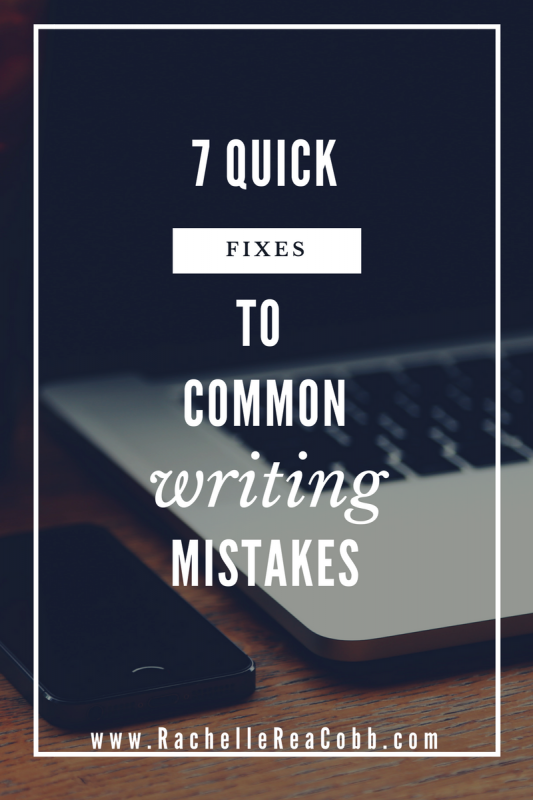 7 Quick Fixes for Common Writing Mistakes