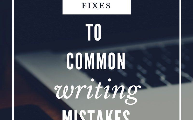 Quick Fixes For Common Writing Mistakes