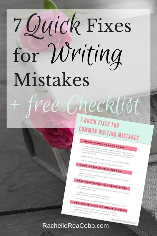 7 Quick Fixes for Common Writing Mistakes + Checklist