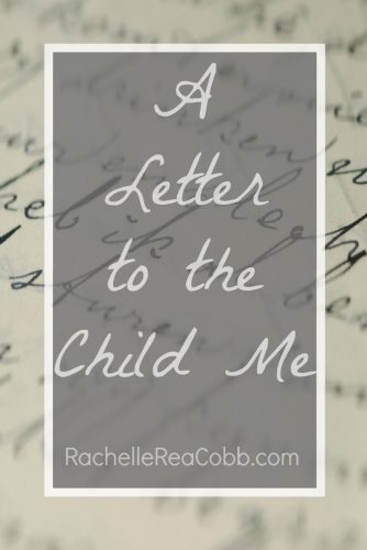 A Letter to the Child Me