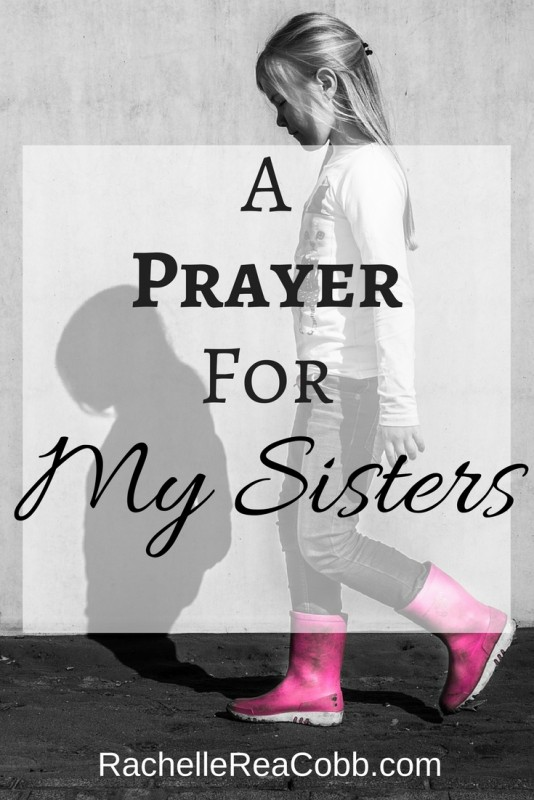 My Prayer for My Sisters