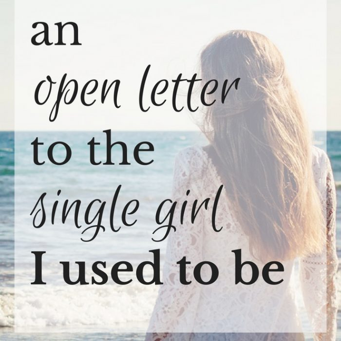 A Letter to the Single Girl I Used to Be