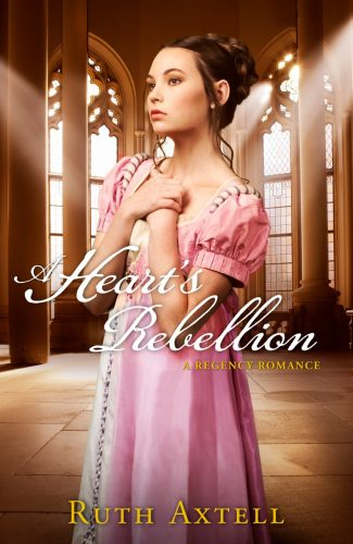 A Heart's Rebellion by Ruth Axtell
