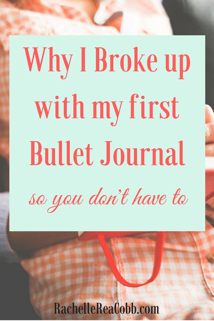 why I broke up with my first bullet journal---so you don't have to