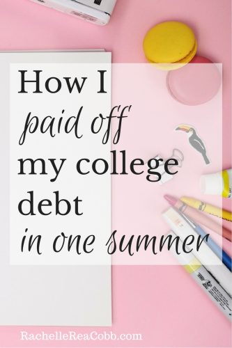 How I Paid Off My College Debt in One Summer