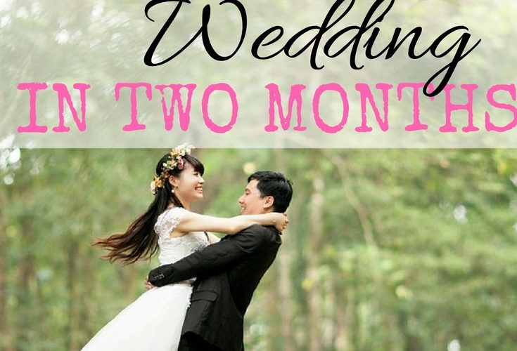 How to Plan Your Wedding in Two Months
