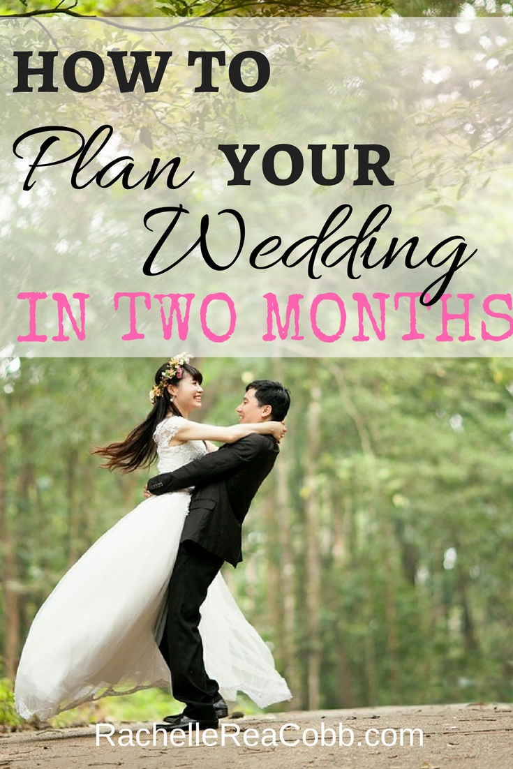 How to Plan a Wedding Quickly!