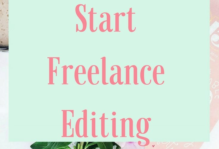 How to Start Freelance Editing and Do Work You Love