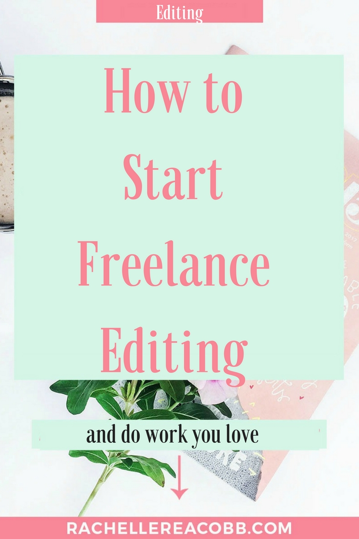 Want to Start Freelance Editing? Tips from someone who's done it