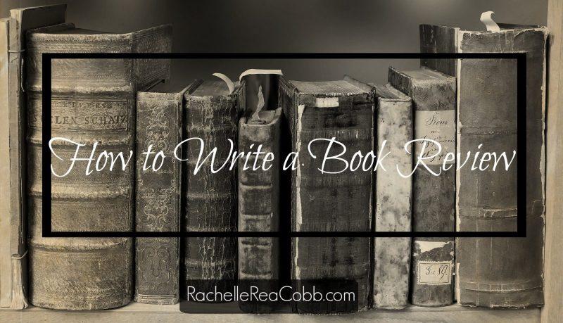 How to Write a Book Review - RachelleReaCobb.com