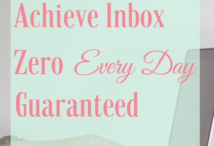 How You Can Achieve Inbox Zero Every Day—Guaranteed