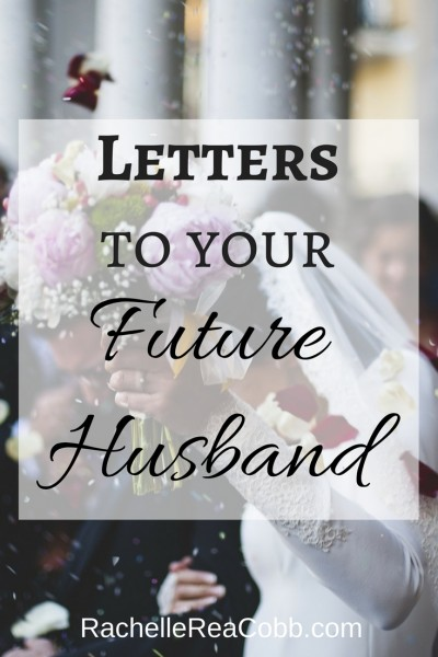 Letters to Your Future Husband