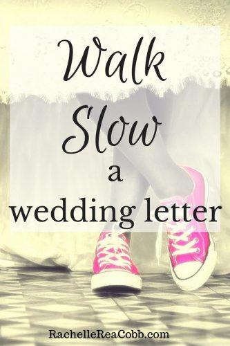 Walk Slow: A Wedding Letter