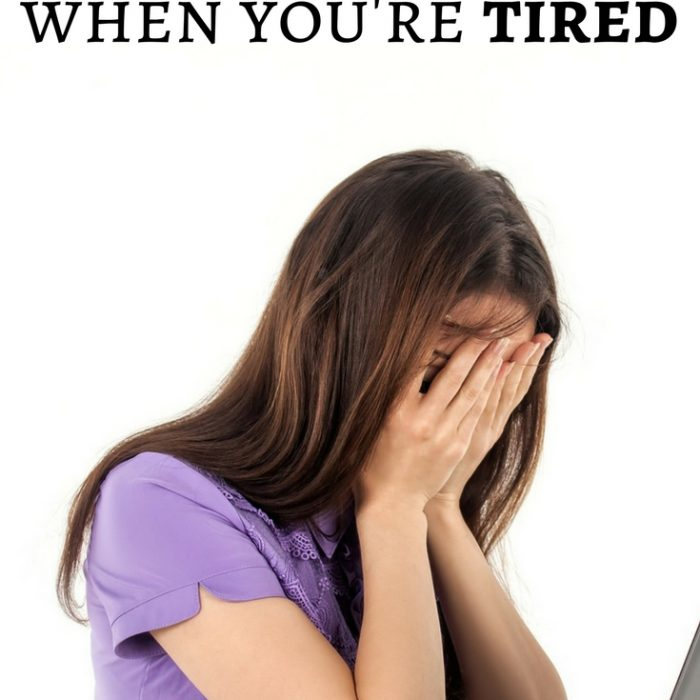 How to Survive When You're Tired