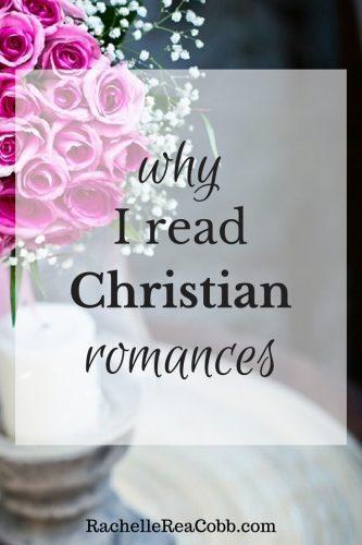 Why I Read Christian Romances