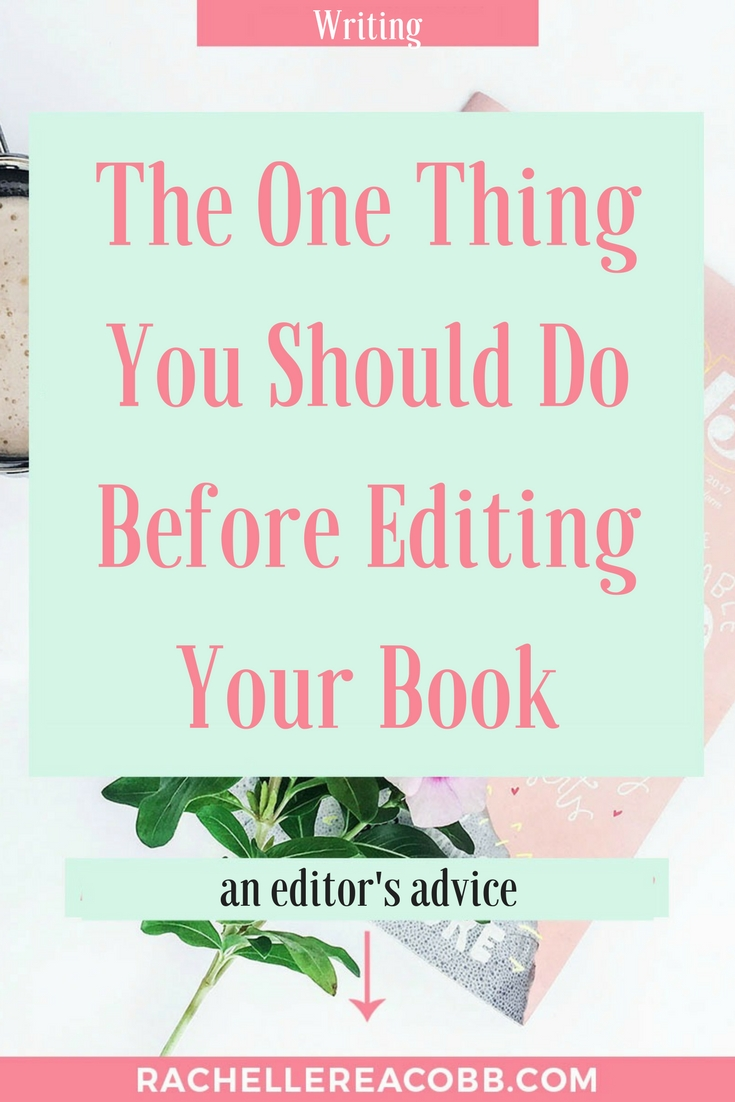 The one tip I wish someone had told me years ago, what you should do before self editing