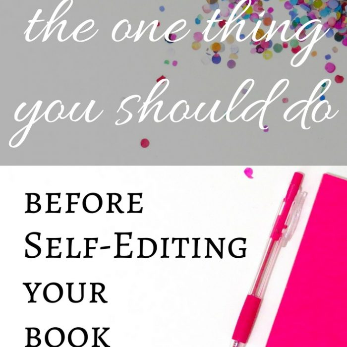 the one thing you should do before self-editing