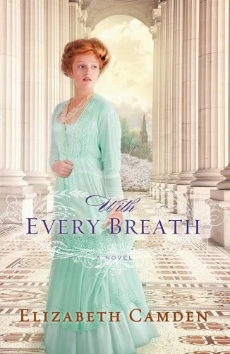 My Review of With Every Breath by Elizabeth Camden